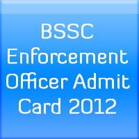 BSSC-Enforcement-Officer-Admit-Card-2012