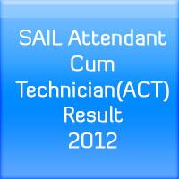 SAIL-Attendant-Cum-Technician-ACT-Result-2012
